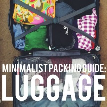 Luggage: Minimalist Packing Guide
